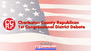Charleston County Republican First Congressional District Debate Video